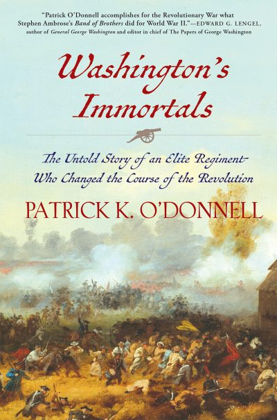 """Washington's Immortals,"" by Patrick O'Donnell."