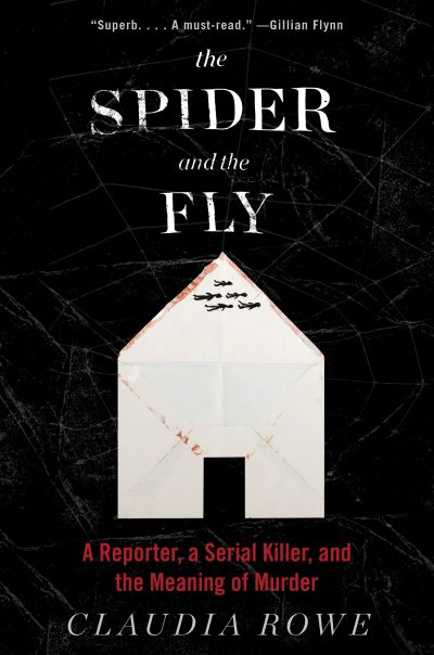 "The cover of ""The Spider and the Fly,"" by Claudia Rowe. (Courtesy Dey Street Books)"