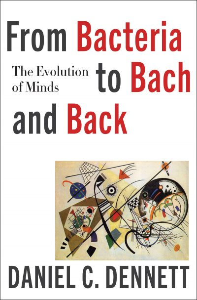 From Bacteria To Bach And Back By Daniel Dennett. (Courtesy W. W. Norton & Company)