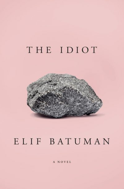 "Elif Batuman's ""The Idiot."" (Courtesy Penguin Press)"
