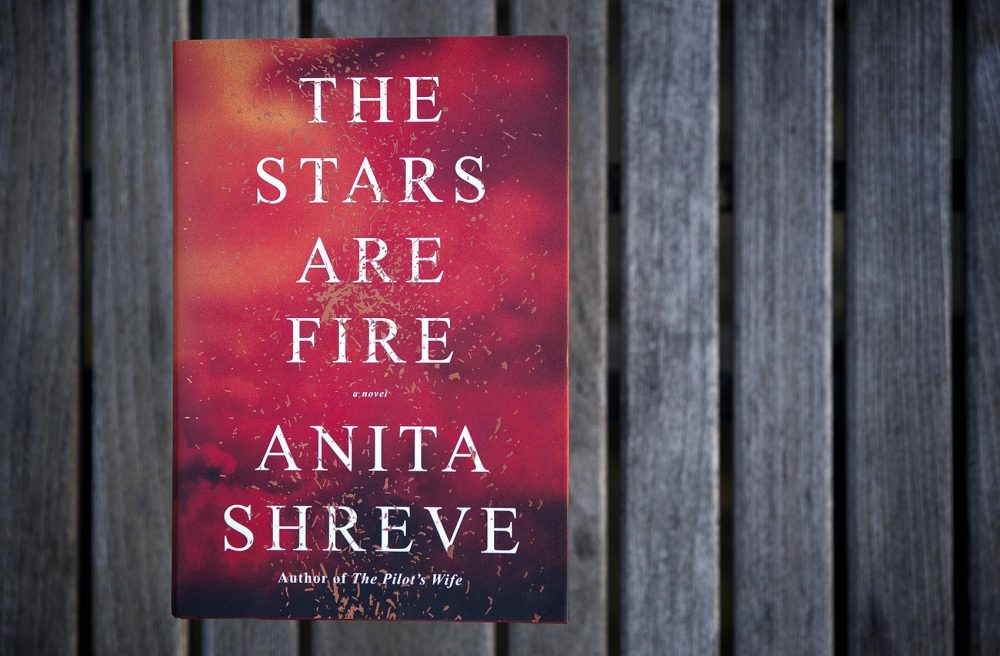 "Anita Shreve's ""The Stars Are Fire."" (Robin Lubbock/WBUR)"