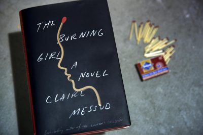 "Claire Messud's ""The Burning Girl."" (Robin Lubbock/WBUR)"