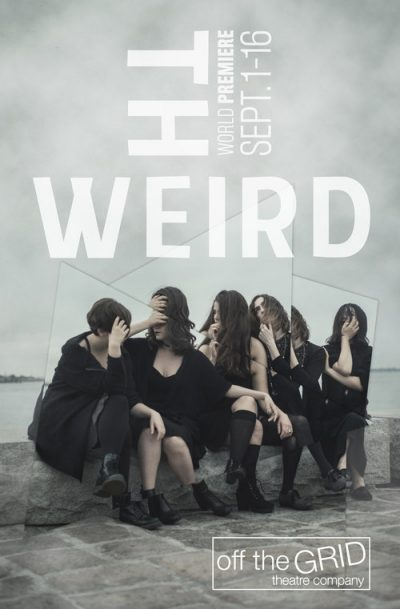 "A poster for ""The Weird."" (Courtesy Off the Grid Theatre Company)"