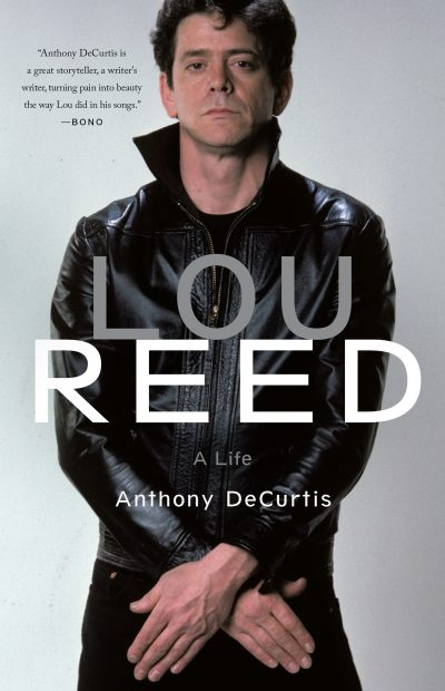 Anthony DeCurtis' new biography on Lou Reed. (Courtesy Hachette Book Group)