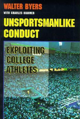 """Unsportsmanlike Conduct,"" by Walter Byers"
