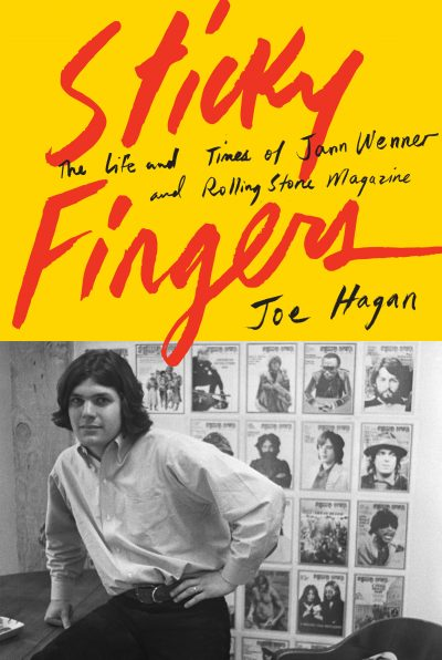 "Joe Hagan's biography, ""Sticky Fingers,"" of Rolling Stone founder Jann Wenner. (Courtesy Knopf)"