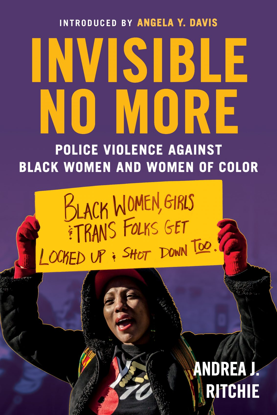 """Invisible No More: Police Violence Against Black Women and Women of Color"" by Andrea Ritchie. (Courtesy Nicholas DiSabatino, Beacon Press)"