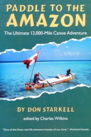 """Paddle to the Amazon,"" by Don Starkell"
