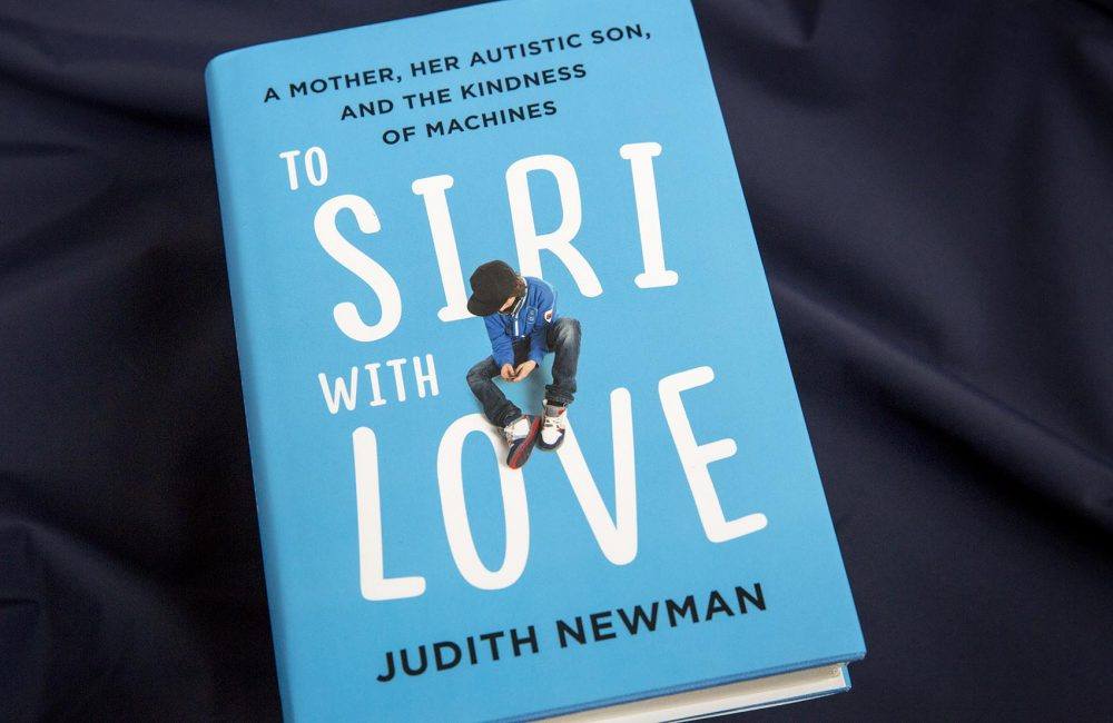 """To Siri with Love,"" by Judith Newman. (Robin Lubbock/WBUR)"