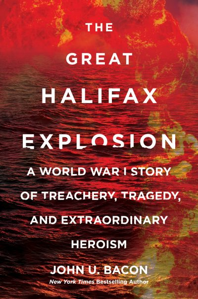 """The Great Halifax Explosion,"" by John U. Bacon"