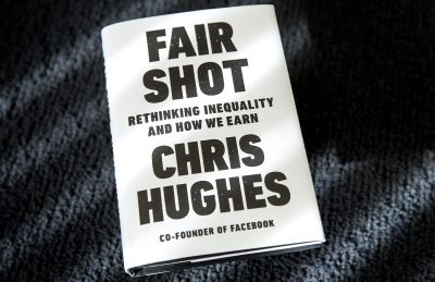 """Fair Shot: Rethinking Inequality and How We Earn,"" by Chris Hughes. (Robin Lubbock/WBUR)"