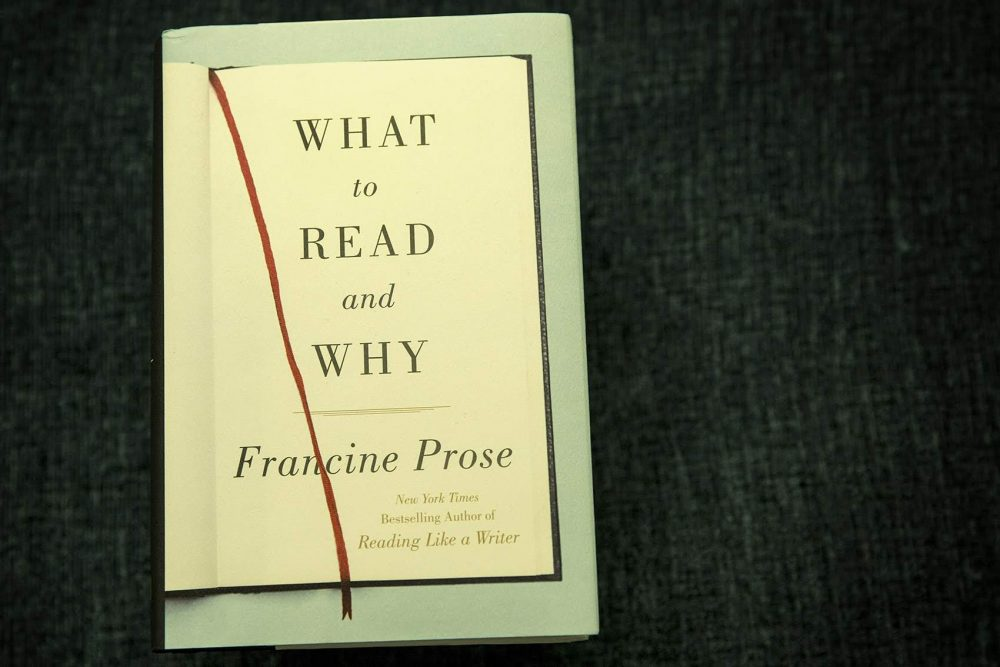 """What to Read and Why,"" by Francine Prose. (Robin Lubbock/WBUR)"