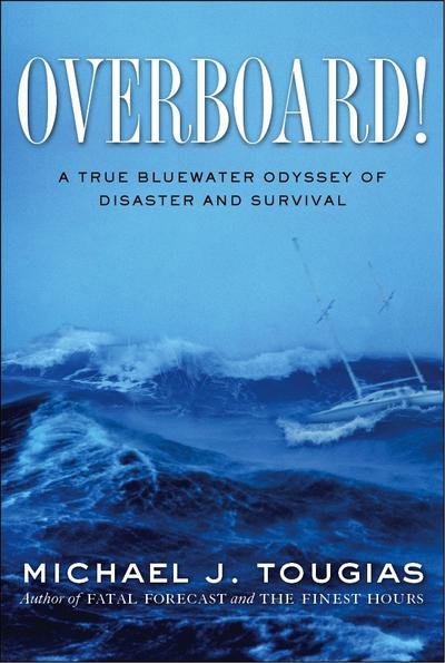 "Cover image of ""Overboard! A True Blue-Water Odyssey of Disaster and Survival"""