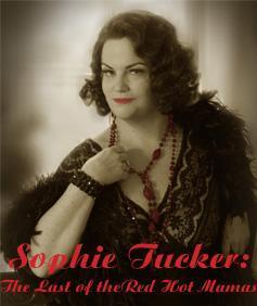Mary Callanan as Sophie Tucker (Rob Lorino)