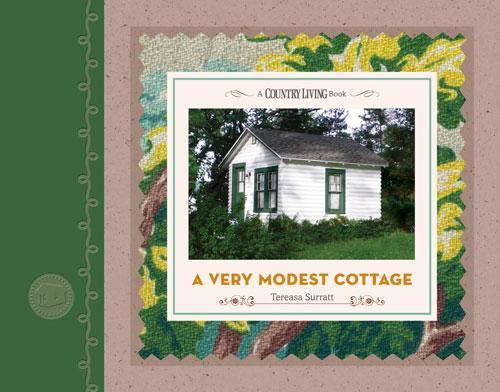 """A Very Modest Cottage"" (2010, Sterling Publishing)"