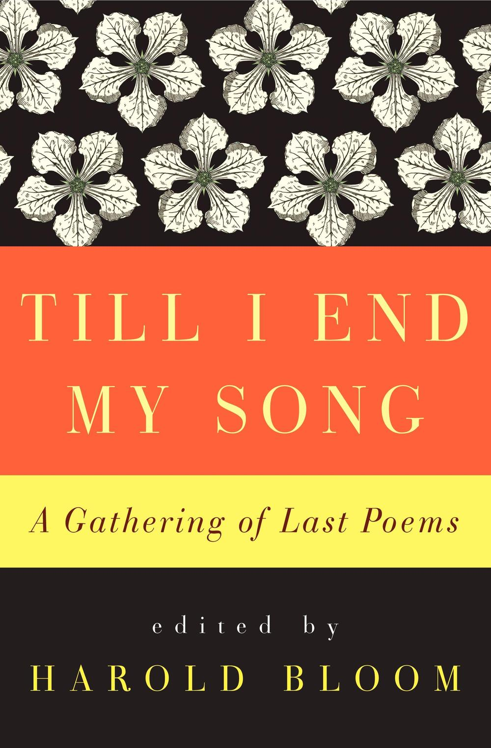 """""""Till I End My Song"""" by Harold Bloom"""
