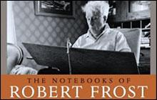 9941b23749c1 The Notebooks of Robert Frost | On Point