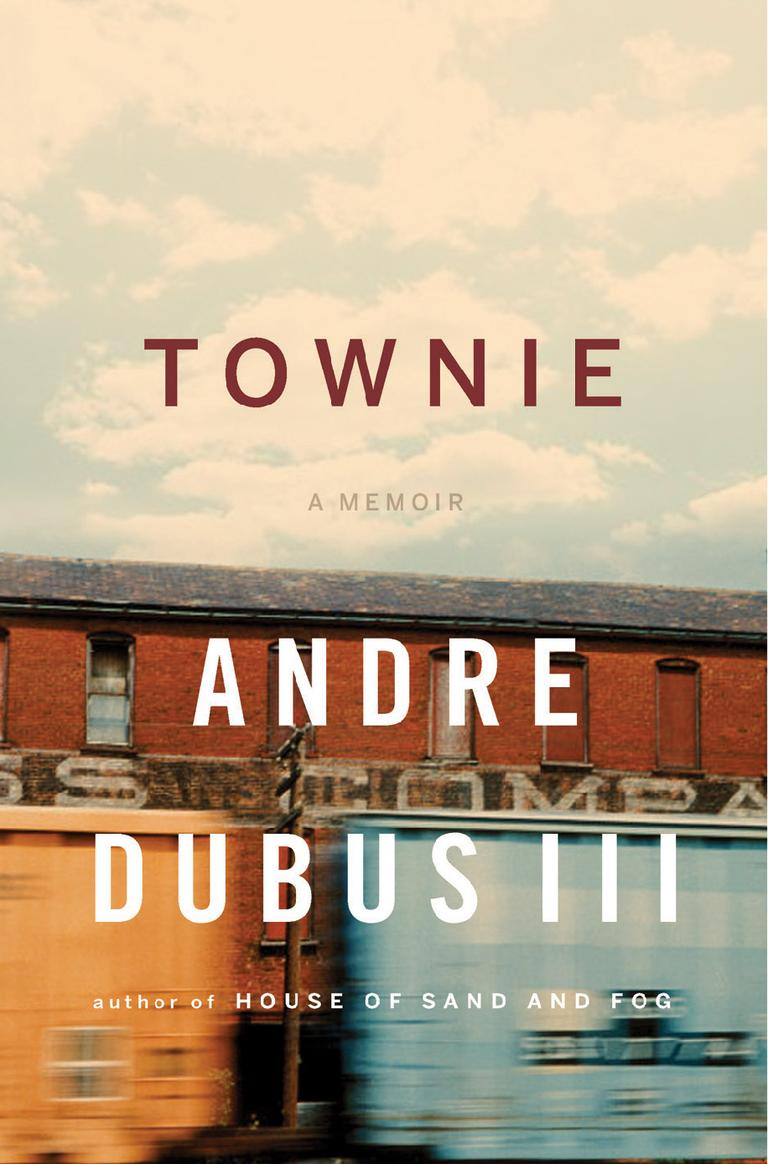"""Townie"" by Andre Dubus III"