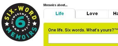 SMITH Magazine's six-word memoirs site.