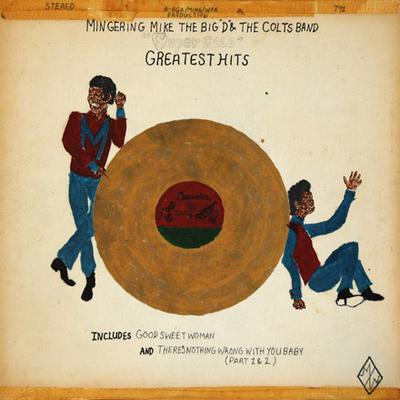 """Mingering Mike/The Big 'D' & The Colts Band: 'Super Gold' Greatest Hits."" (Courtesy the artist and Hemphill Fine Arts)"
