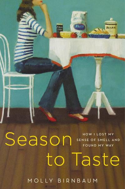 """Season To Taste"" by Molly Birnbaum"