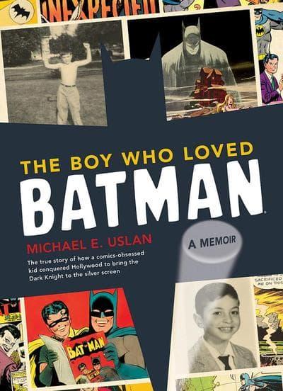 'The Boy Who Loved Batman' by Michael Uslan.