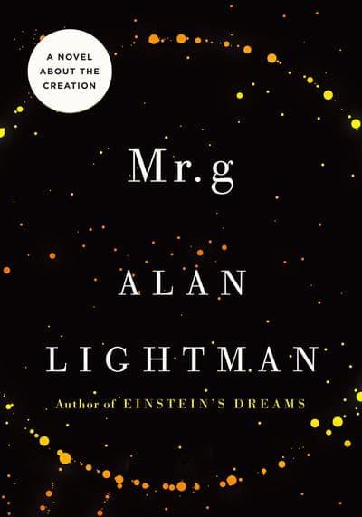 """Mr. g"" by Alan Lightman"