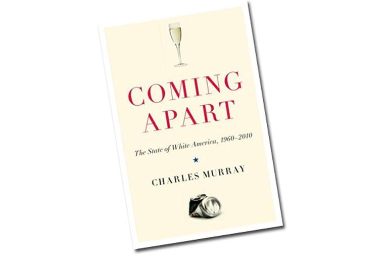 Coming Apart: The State of White America, 1960-2010 (Random House)