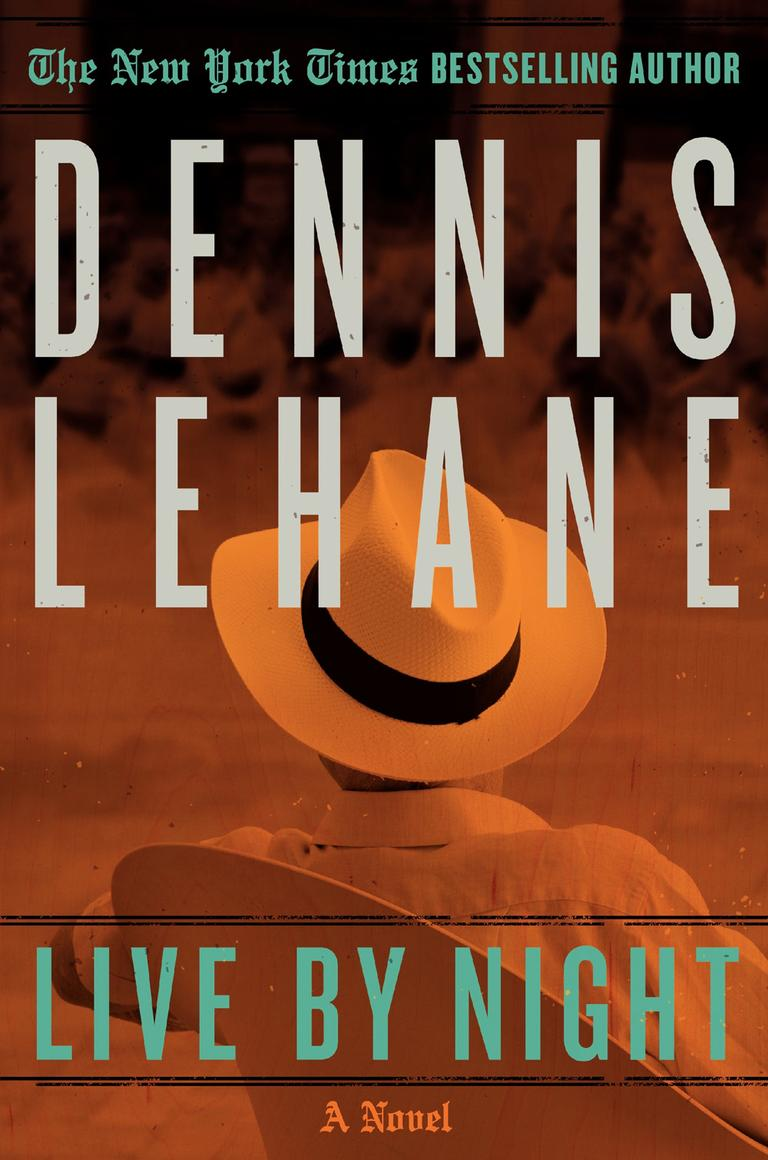 """Live By Night"" is the latest novel by Dennis Lehane."