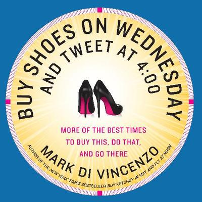 """Buy Shoes on Wednesday and Tweet at 4:00"" book cover."