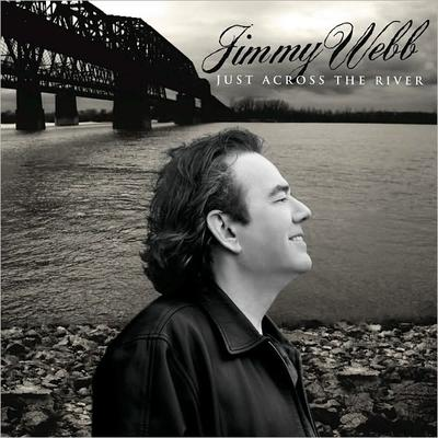 "Jimmy Webb's ""Just Across The River"""