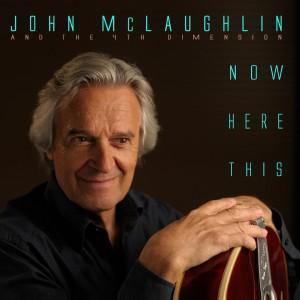 "John McLaughlin ""Now Here This"""