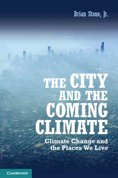 "Brian Stone ""The City and the Coming Climate"""