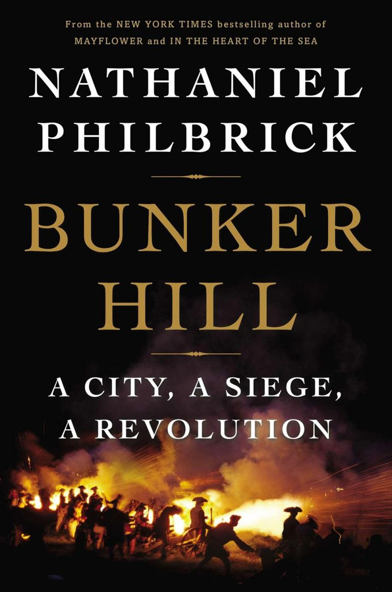 "The cover of Nathaniel Philbrick's study of ""Bunker Hill."""