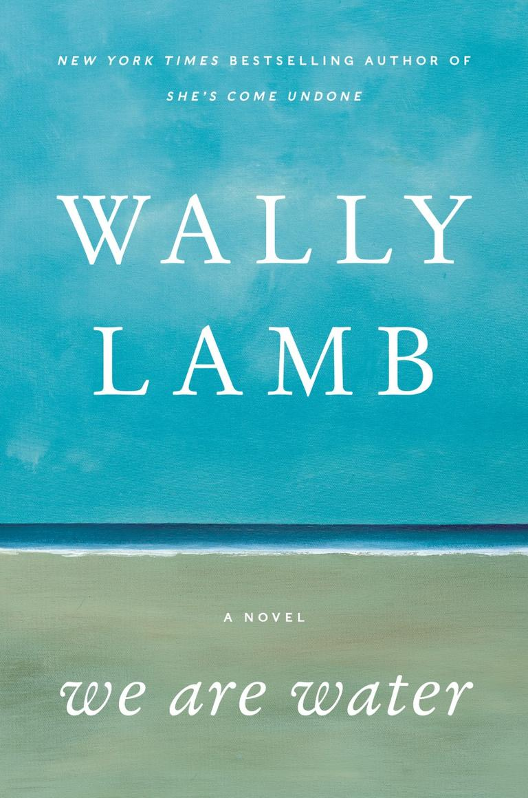 """We Are Water"" by Wally Lamb"
