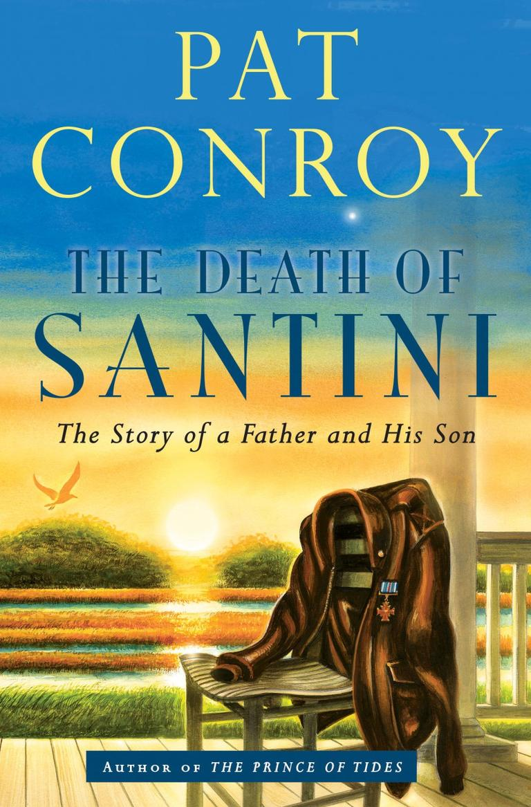 """""""The Death of Santini"""" by Pat Conroy"""