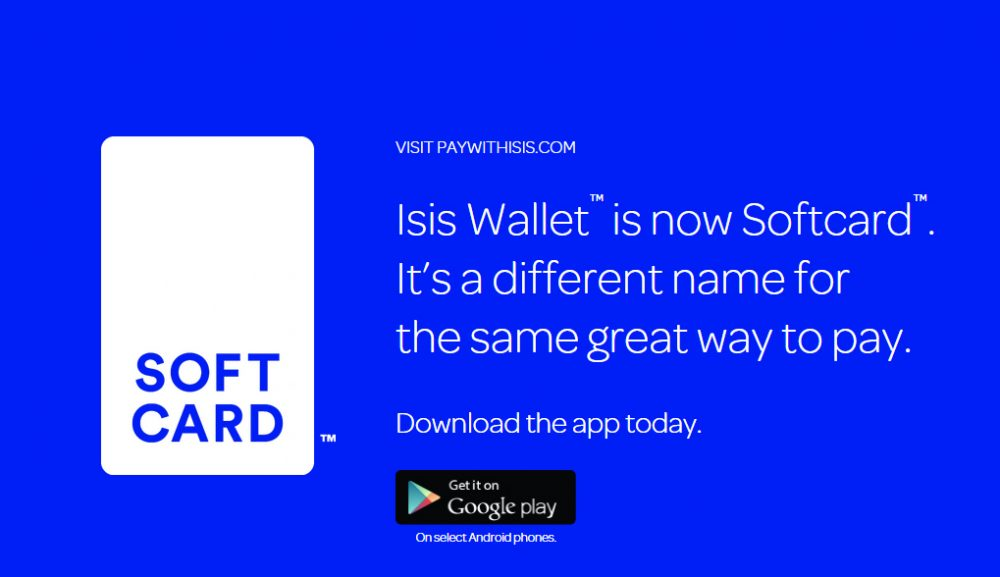 ISISWallet changed its name to SoftCard. Businesses with ISIS in their name have had trouble since the militant group known as the Islamic State or ISIS. (SoftCard)