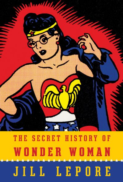"The cover art for ""The Secret History of Wonder Woman."" (Courtesy)"