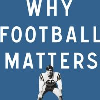 "Cover of ""Why Football Matters"" by Mark Edmundson. (Courtesy, Penguin)"
