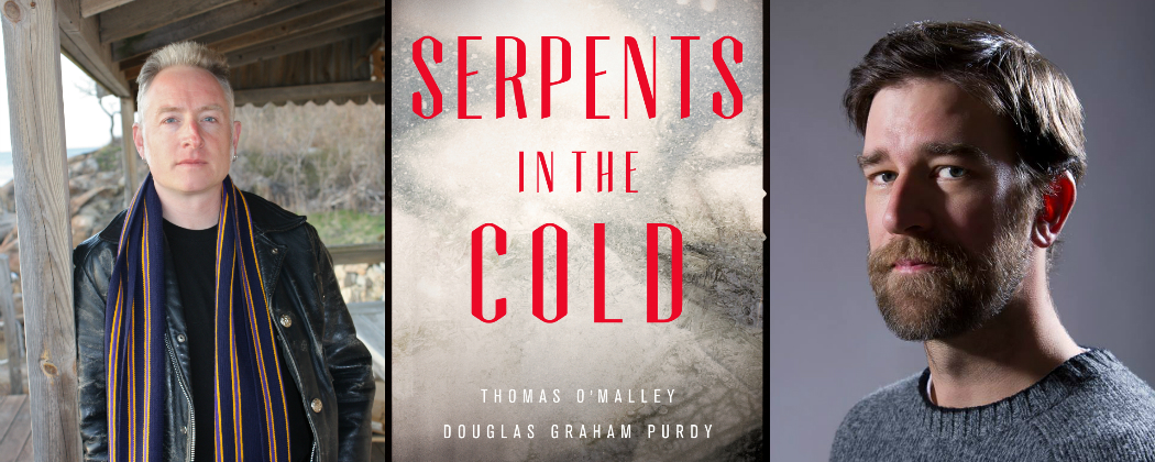"Co-author Thomas O'Malley, the cover art for ""Serpents in the Cold"" and co-author Douglas Graham Purdy. (Courtesy)"