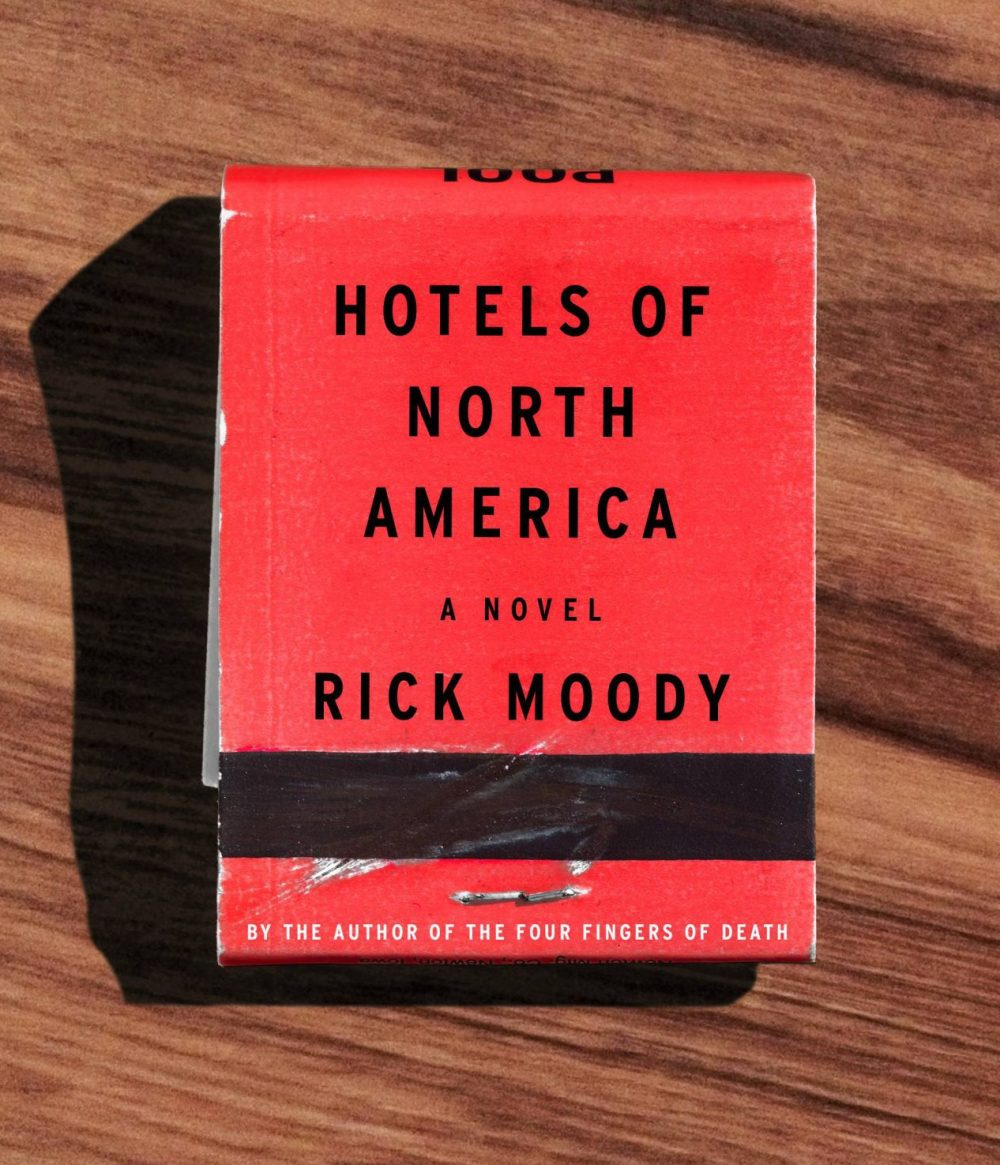 """""""Hotels of North America"""" by Rick Moody. (Courtesy Little, Brown and Company)"""