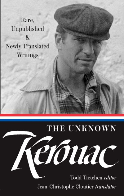 """The Unknown Kerouac: Rare, Unpublished & Newly Translated Writings"" contains three short novels, as well as batches of journal entries, several essays and a June 1963 interview with Kerouac."