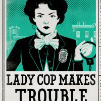 """Lady Cop Makes Trouble"" is the second book in Amy Stewart's Kopp Sisters series. (Houghton Mifflin Harcourt)"
