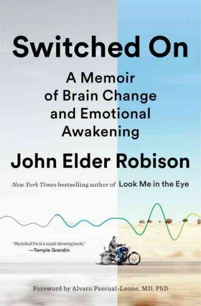 "The cover of ""Switched On,"" by John Elder Robison. (Courtesy Spiegel & Grau)"