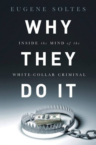 "Cover of ""Why They Do It: Inside the Mind of the White-Collar Criminal."""