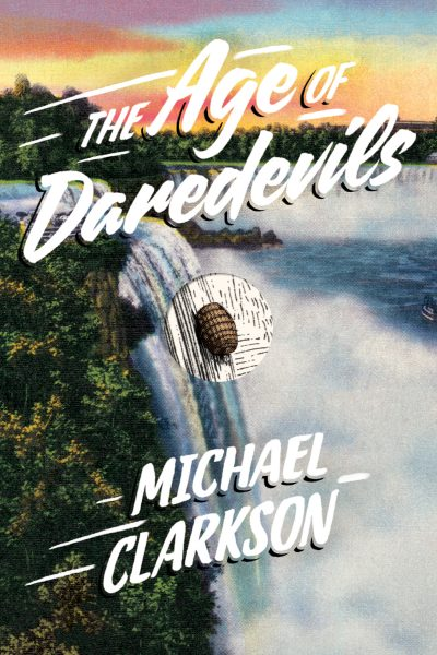 """The Age of Daredevils,"" by Michael Clarkson."