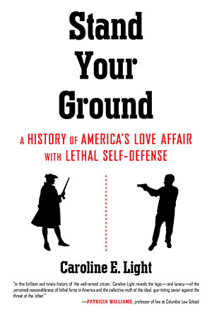 Stand Your Ground by Caroline Light. (Courtesy Beacon Press)