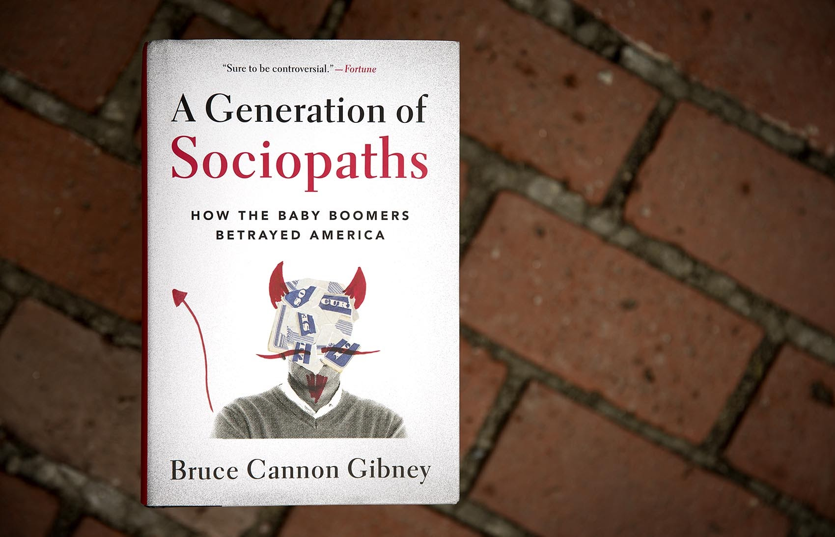 """""""A Generation of Sociopaths,"""" by Bruce Cannon Gibney. (Robin Lubbock/WBUR)"""