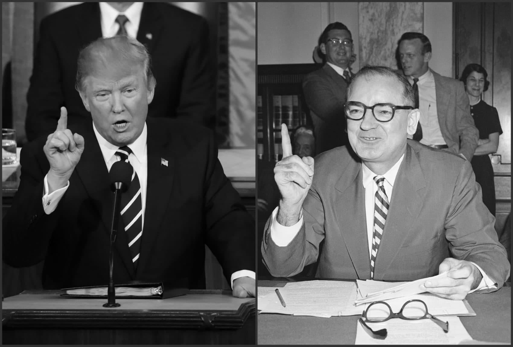 Left: President Donald Trump addresses a joint session of Congress on Capitol Hill in Washington, Tuesday, Feb. 28, 2017. (Pablo Martinez Monsivais/AP) Right: Sen. Joseph McCarthy (R-Wisc.), in Washington on Feb. 26, 1957. (John Rous/AP)