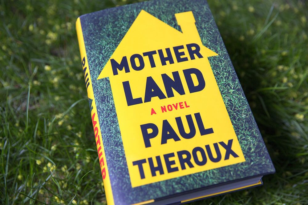 Paul Theroux's new novel, Mother Land.